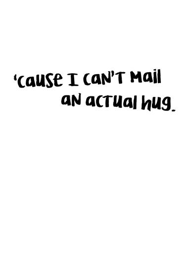 Actual Hug Miss You Ecard Inside