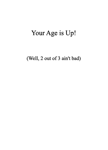Age is Up Birthday Card Inside