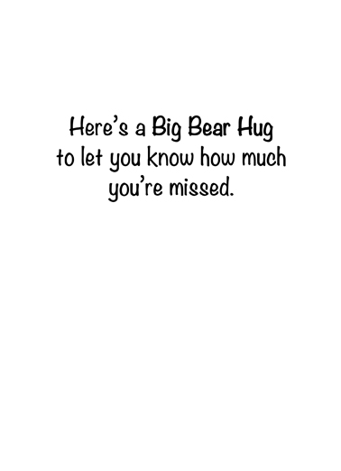 Bear Hug Miss You Miss You Card Inside