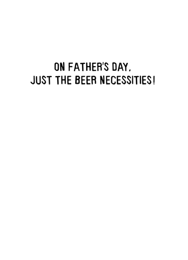 Beer Necessities Father's Day Card Inside