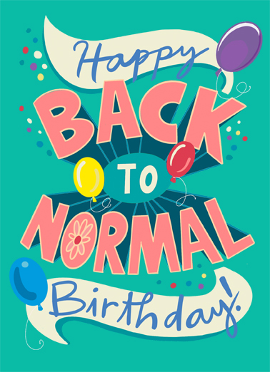 Big Back to Normal Birthday Birthday Card Cover