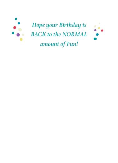 Big Back to Normal Birthday Birthday Card Inside