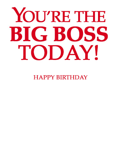 Big Boss Birthday Ecard Inside