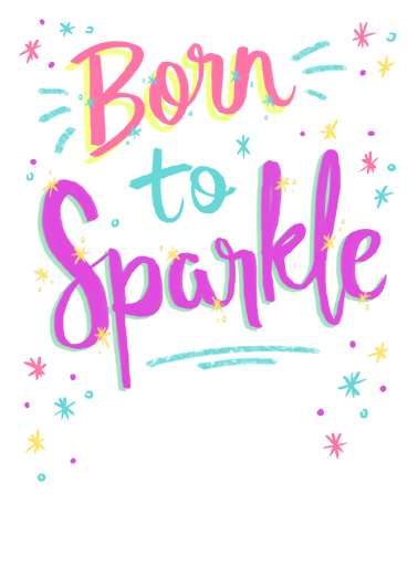 Born To Sparkle Birthday Card Cover