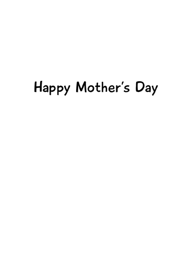 Butter Toast MD Mother's Day Ecard Inside