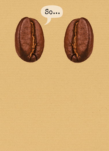 Coffee Beans For Any Time Ecard Cover