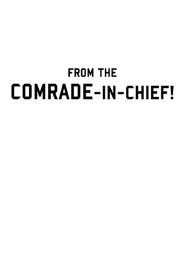 Comrade Commander White House Ecard Inside