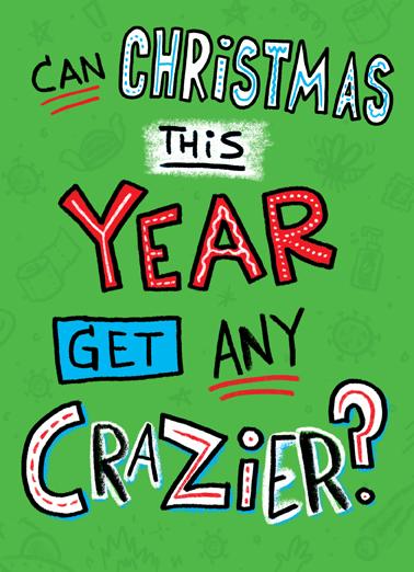 Crazier Year Xmas Christmas Ecard Cover