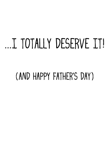 Deserve It Father's Day Card Inside