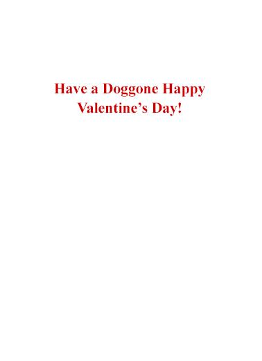 Doggone Valentine Valentine's Day Card Inside