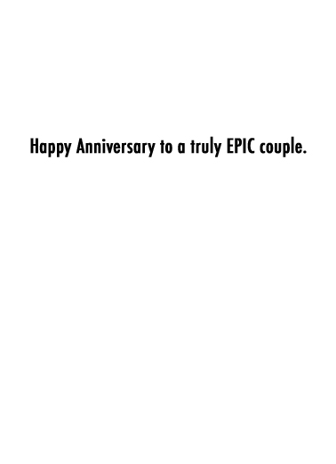 Epic Anniversary Anniversary Card Inside