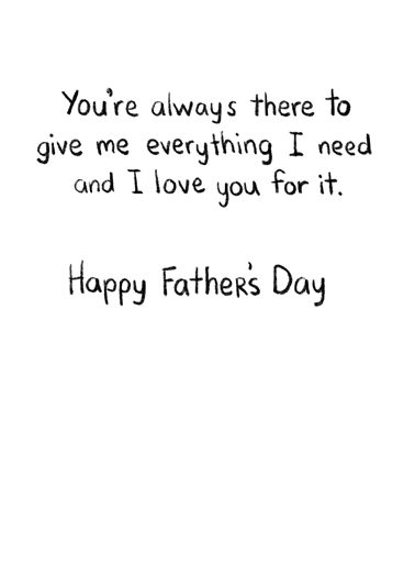 Everything I Need FD Father's Day Card Inside