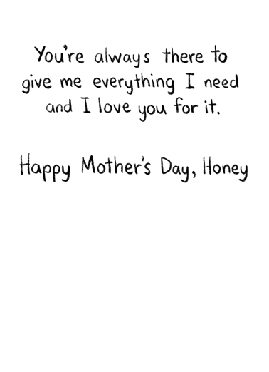 Everything I Need Mother's Day Ecard Inside