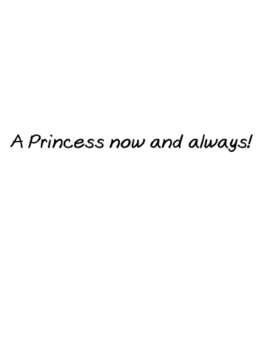Princess (for any time) For Any Time Ecard Inside