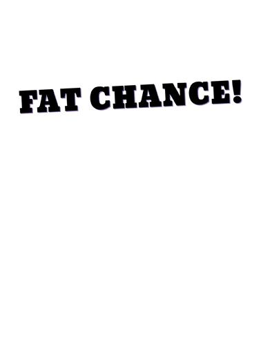 Fat Chance Hal Halloween Ecard Inside