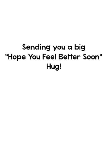 Feel Better Hug Get Well Card Inside