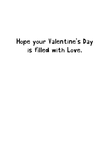 Filled with Love Valentine's Day Ecard Inside