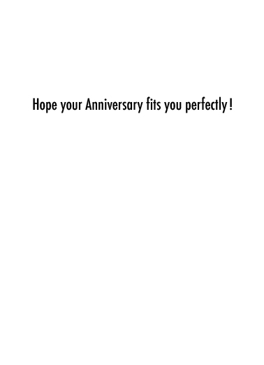 Fits You (ANV) Anniversary Card Inside