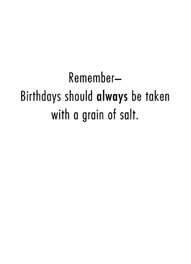Grain of Salt Birthday Card Inside