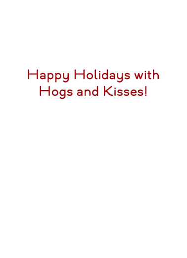 Hogs and Kisses (H) Funny Animals Ecard Inside