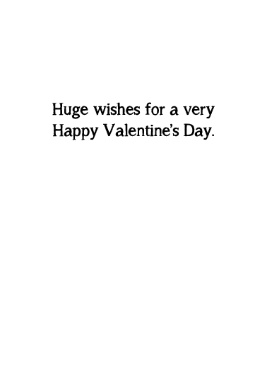 Huge Wishes Valentine's Day Card Inside
