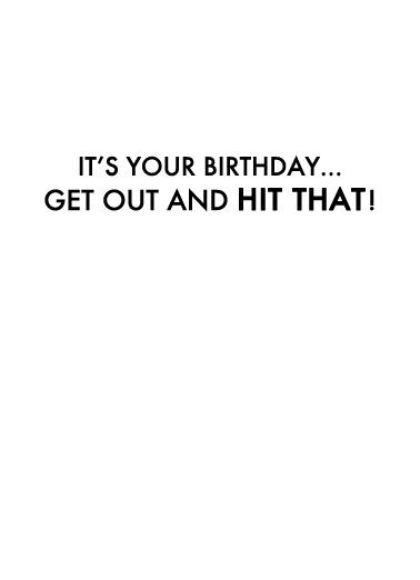 I'd Hit That Birthday Card Inside