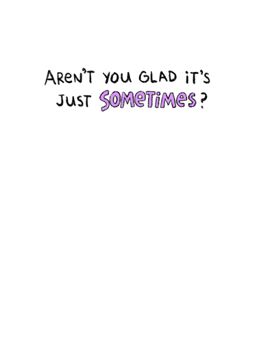 Just Sometimes MD Mother's Day Ecard Inside