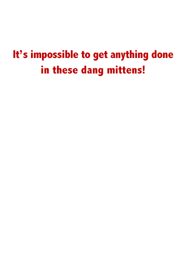 Late Mittens Valentine's Day Card Inside