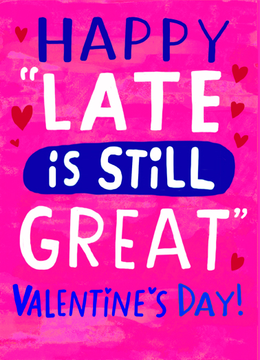 Late is Great Val Valentine's Day Card Cover