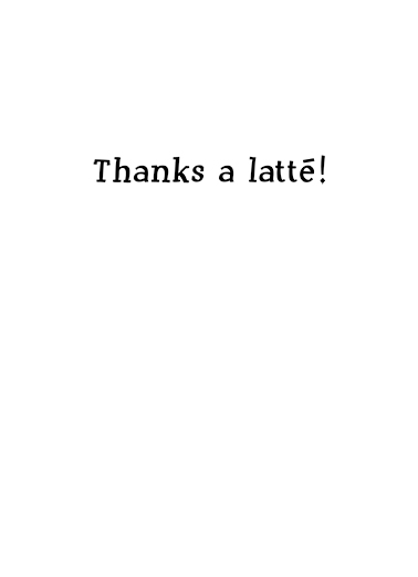 Latte Thank You Card Inside