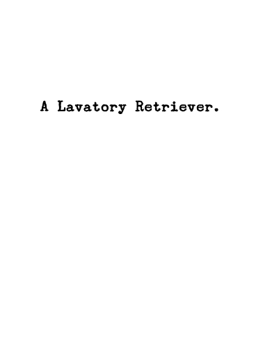 Lavatory Retriever (FD) Father's Day Card Inside