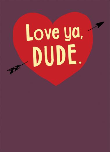 Love ya Dude Valentine's Day Card Cover