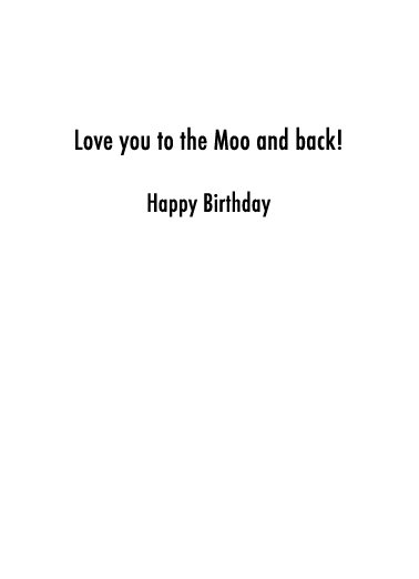 Moo and Back BDAY Funny Animals Ecard Inside