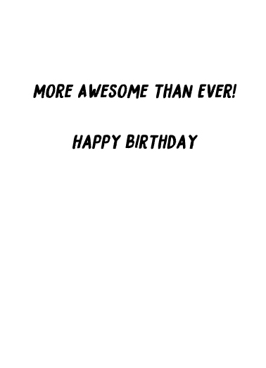 More Awesome Than Ever Birthday Ecard Inside