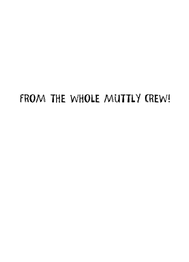 Muttly Crew FD From Family Ecard Inside