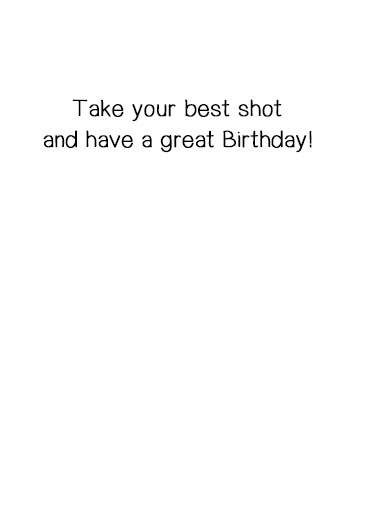 Need Two Shots Birthday Card Inside