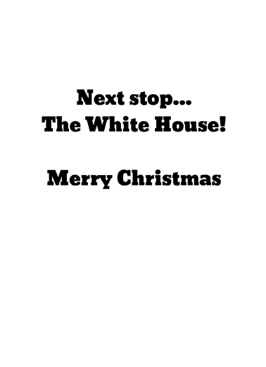 Next Stop White House Christmas Ecard Inside