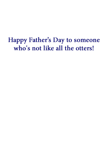 Not Like the Otters FD Father's Day Card Inside
