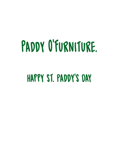 Paddy O'Furniture St. Patrick's Day Card Inside