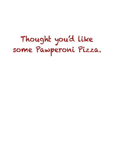 Pawpperoni Pizza Birthday Card Inside