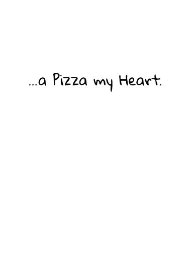 Pizza My Heart (Love) Love Card Inside
