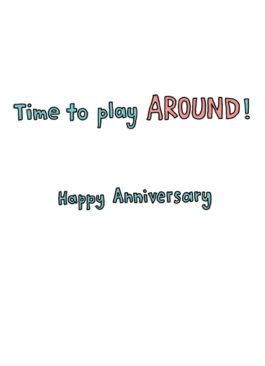 Play Around Anniversary Ecard Inside