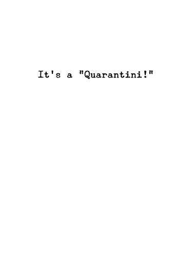 Quarantini  Card Inside