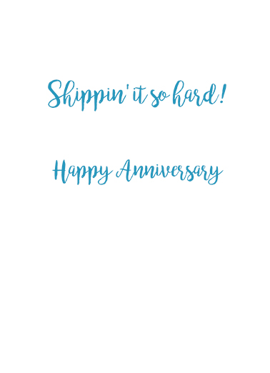 Ship It Anniversary Ecard Inside