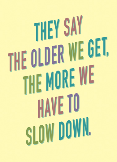 Slow Down Young at Heart Ecard Cover