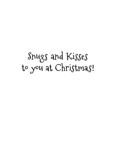 Snugs and Kisses XMAS Christmas Card Inside