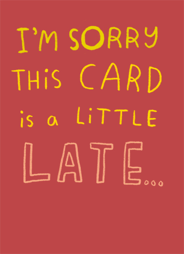 Sorry Late Card Birthday Card Cover