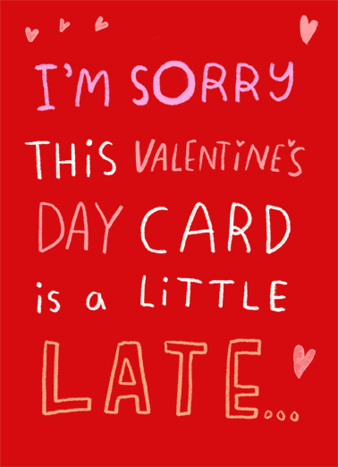 Sorry Late Valentine Valentine's Day Card Cover