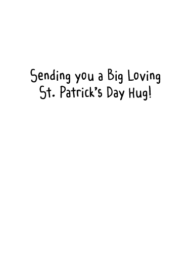 St. Patrick's Hug St. Patrick's Day Card Inside