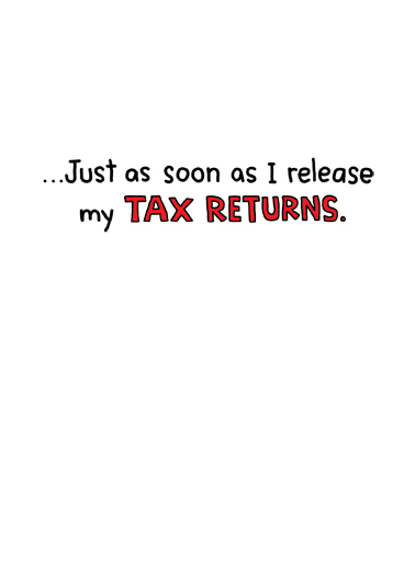 Tax Returns Birthday Card Inside